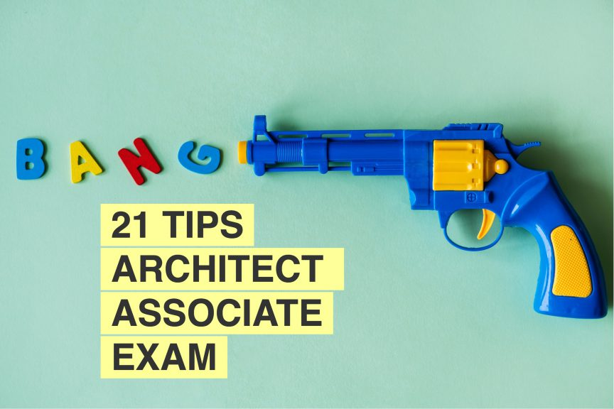 21 tips architect associate exam