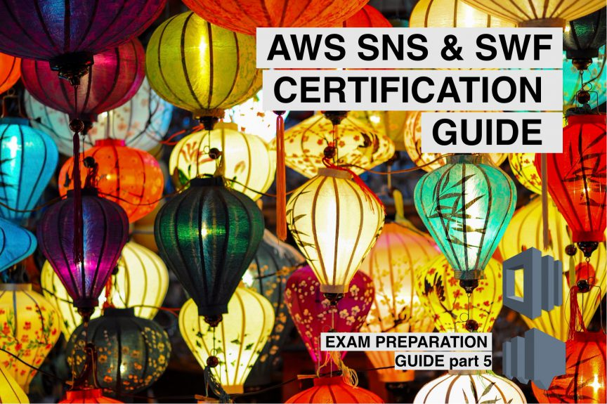 SNS AND SWF CERTIFICATION GUIDE AWS